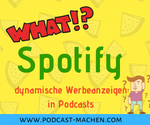 Spotify Werbung dynamic ad insertion dynamische Werbeanzeigen in Podcast Coverbild
