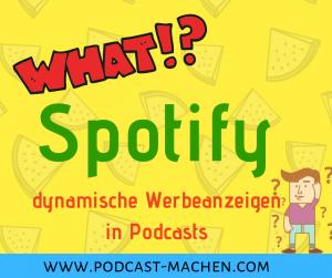 Spotify Werbung dynamic ad insertion dynamische Werbeanzeigen in Podcast Coverbild