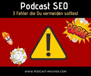 podcast seo - 3 fehler die du vermeiden solltest
