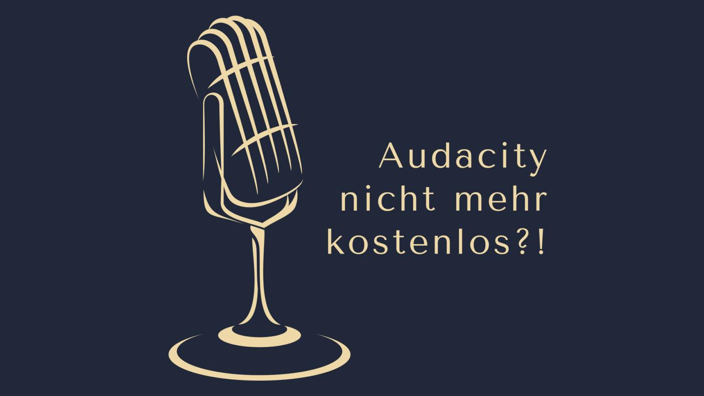 """Audacity nicht mehr """"kostenlos"""" - Was nun? www.podcast-machen.com Dominic Bagatzky"""
