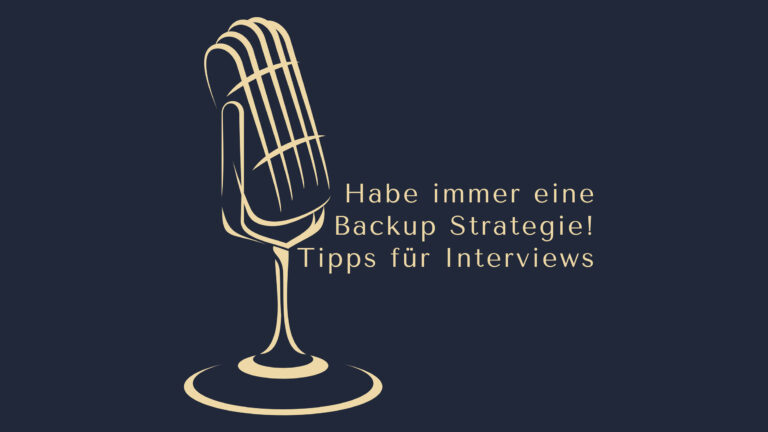 Backup Strategie für Interviews