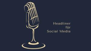 Headliner für Social Media - podcast-machen - Dominic Bagatzky