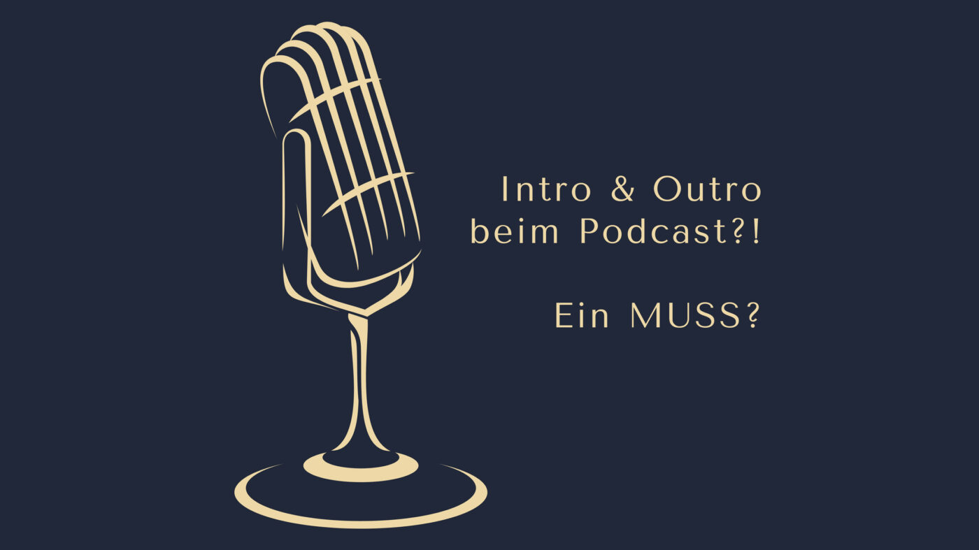 Intro & Outro beim Podcast - Ein MUSS? www.podcast-machen.com Dominic Bagatzky