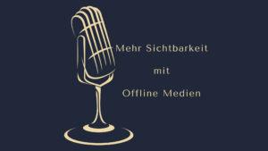 Mehr Sichtbarkeit mit Offline Medien - www.pocast-machen.com Dominic Bagatzky