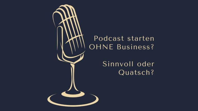 Podcast starten ohne Business? Sinnvoll oder Quatsch? www.podcast-machen.com - Dominic Bagatzky