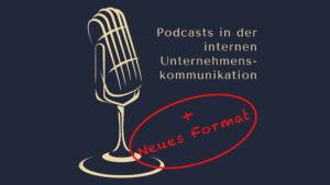 Podcast in der internen Unternehmenskommunikation