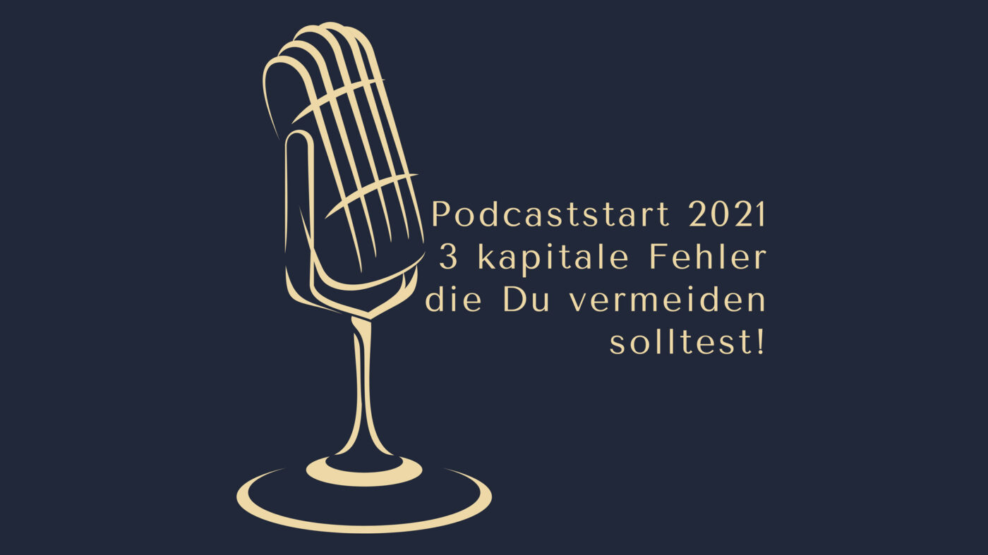 Podcaststart 2021 - 3 kapitale Fehler die Du vermeiden solltest www.podcast-machen.com Dominic Bagatzky