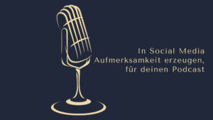Social Media Aufmerksamkeit podcast