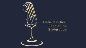 Vor dem Start des Podcast - Habe Klarheit über deine Zielgruppe www.podcast-machen.com
