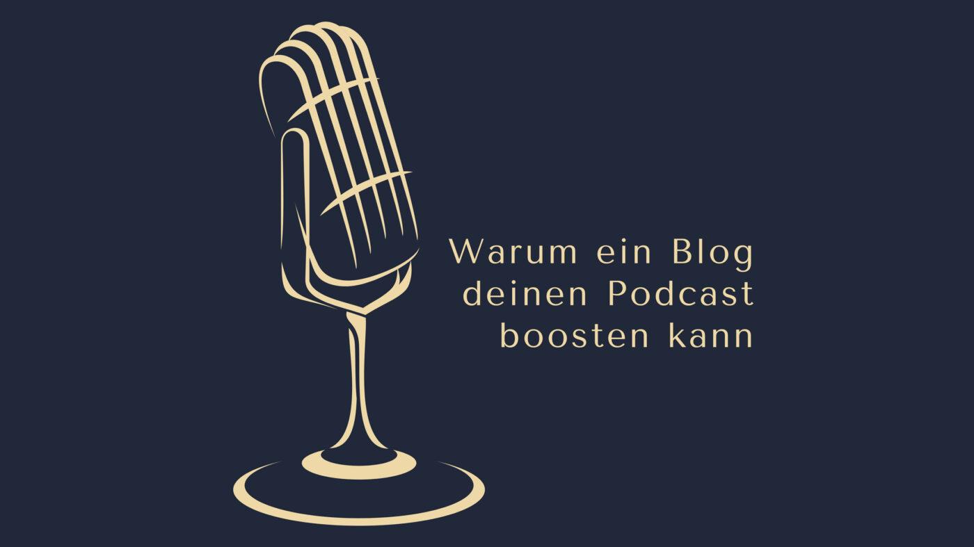 Warum ein Blog deinen Podcast boosten kann