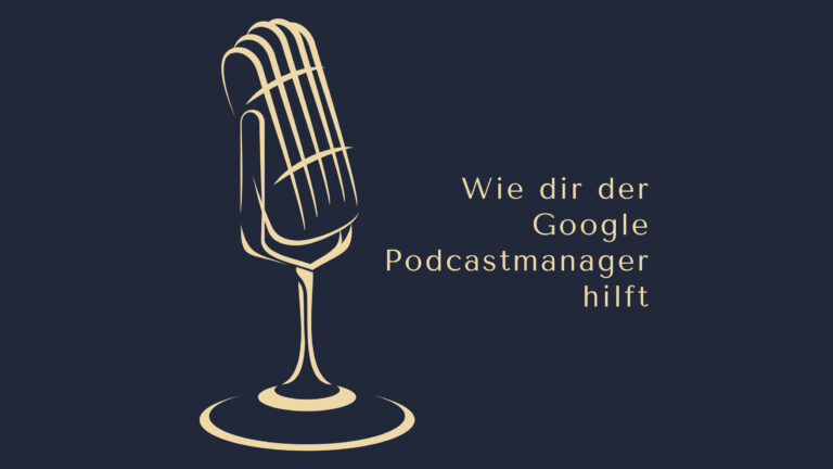 Wie dir der Google Podcastmanager hilft www.podcast-machen.com Dominic Bagatzky